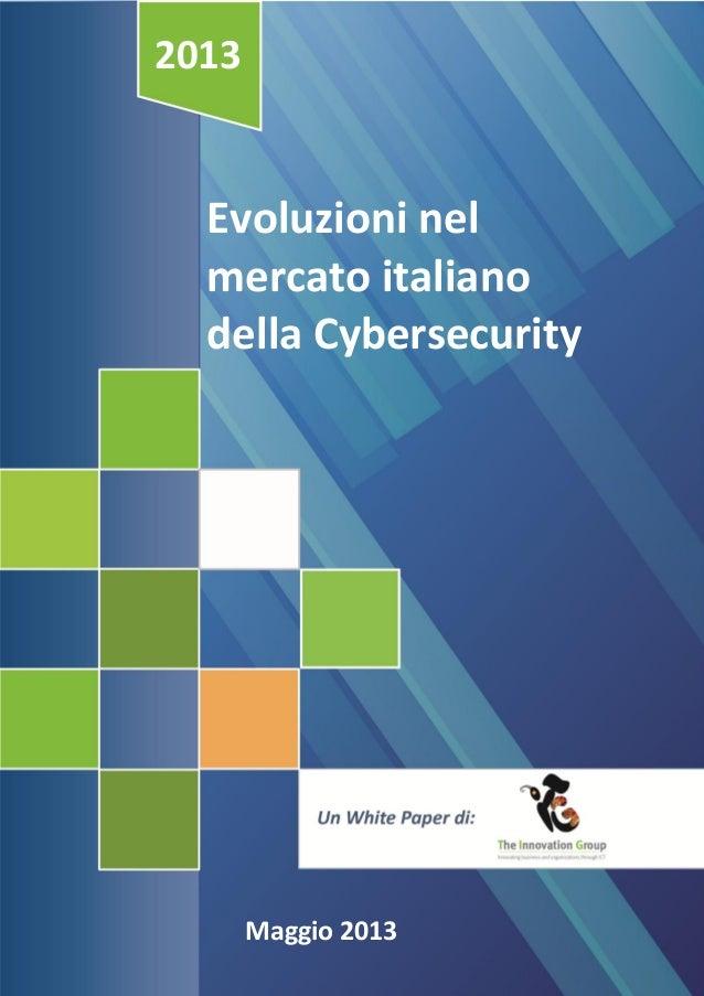 2013  Evoluzioni nel mercato italiano della Cybersecurity  Maggio 2013
