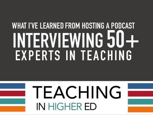 WHAT I'VE LEARNEDFROM HOSTING A PODCAST INTERVIEWING 50+ EXPERTS IN TEACHING