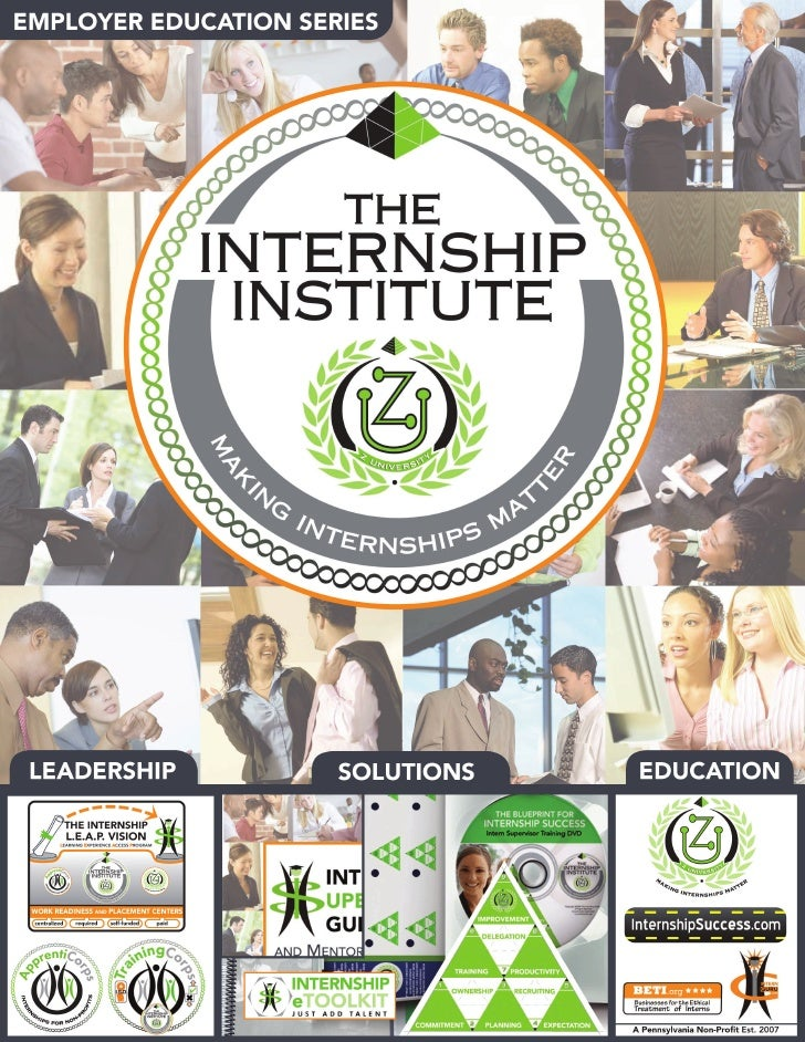 www.InternshipInstitute.org                       The Value of Having Interns                                        Colle...