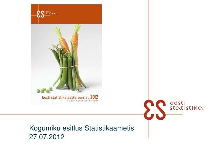 Kogumiku esitlus Statistikaametis27.07.2012