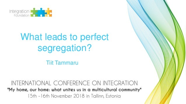 Tiit Tammaru What leads to perfect segregation?