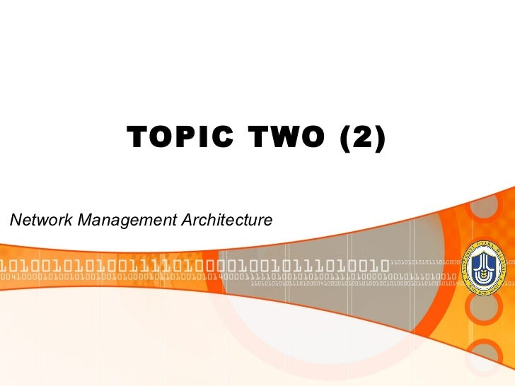 TOPIC TWO (2)Network Management Architecture