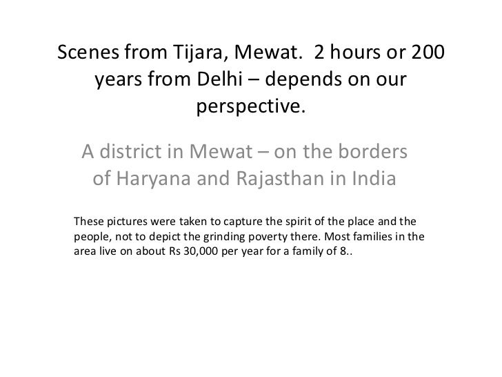 Scenes from Tijara, Mewat. 2 hours or 200    years from Delhi – depends on our               perspective.  A district in M...