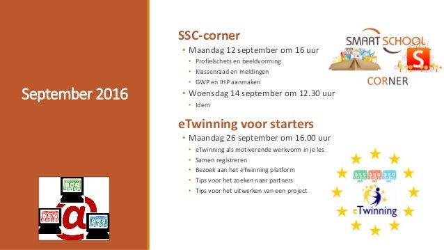 September 2016 SSC-corner • Maandag 12 september om 16 uur • Profielschets en beeldvorming • Klassenraad en meldingen • GW...