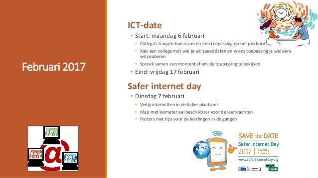 Februari 2017 ICT-date • Start: maandag 6 februari • Collega's hangen hun naam en een toepassing op het prikbord • Kies ee...