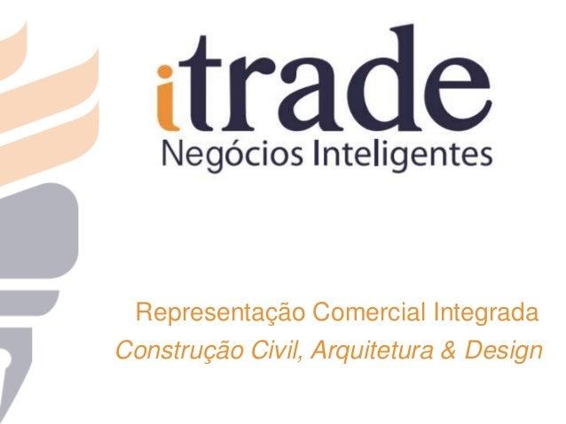 Representação Comercial IntegradaConstrução Civil, Arquitetura & Design