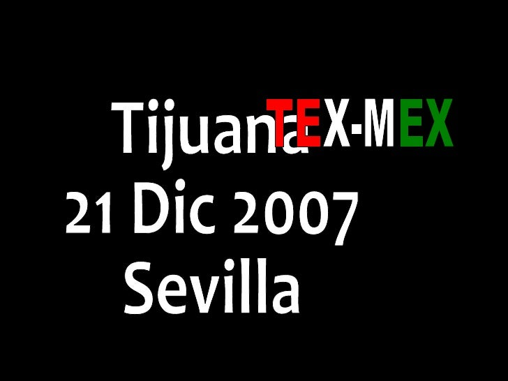 Tijuana  21 Dic 2007 Sevilla TE X-M EX