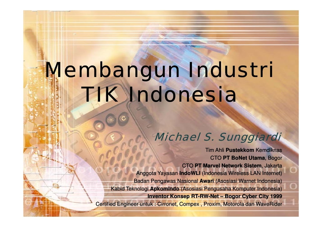 Membangun Industri   TIK I d       Indonesia              i                           Michael S. Sunggiardi               ...