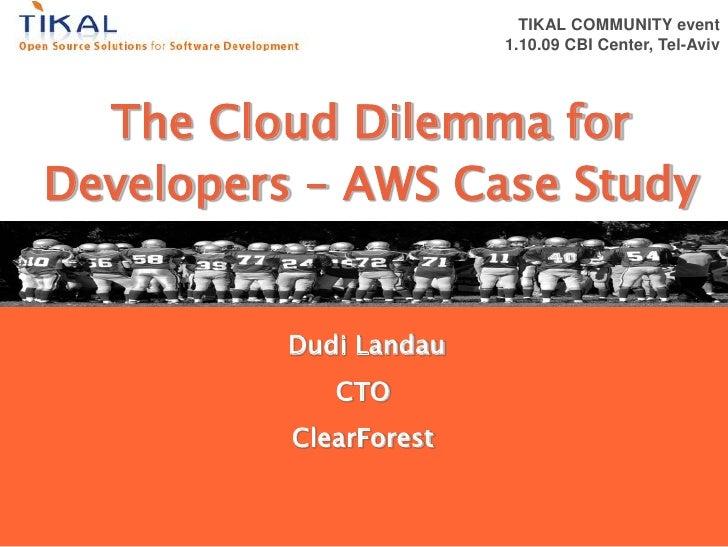 TIKAL COMMUNITY event                                      1.10.09 CBI Center, Tel-Aviv               The Cloud Dilemma fo...