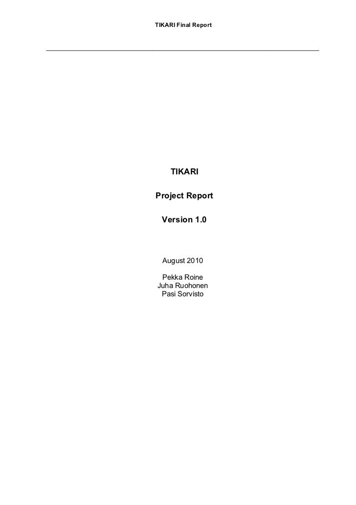 TIKARI Final Report     TIKARIProject Report  Version 1.0  August 2010 Pekka RoineJuha Ruohonen Pasi Sorvisto