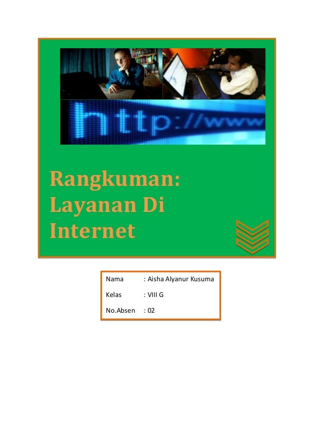 Rangkuman: Layanan Di Internet Nama  : Aisha Alyanur Kusuma  Kelas  : VIII G  No.Absen  : 02