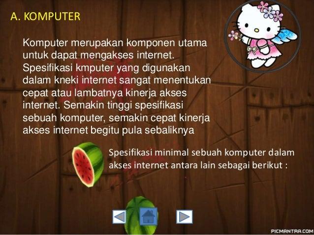 V. Monitor  Merupakan perangkat output.