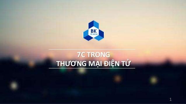 7C TRONG THƯƠNG MẠI ĐIỆN TỬ 1