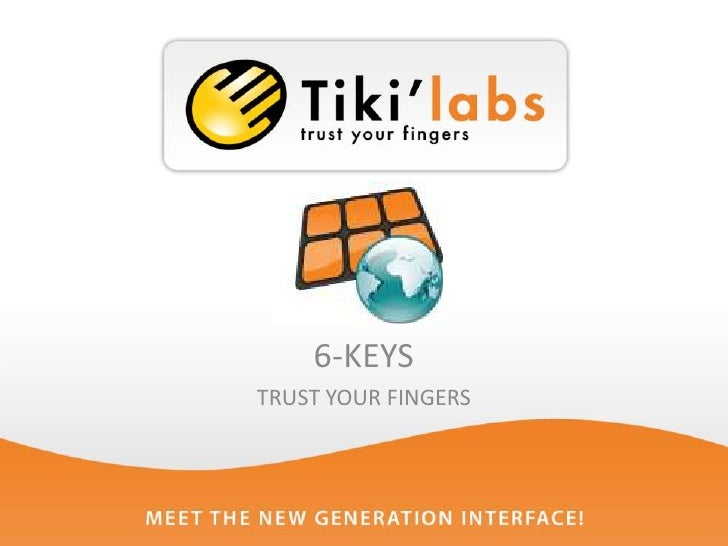 6-KEYS <br />TRUST YOUR FINGERS<br />