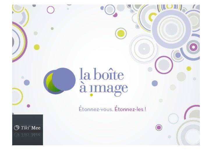 Conseils pour optimiser votre Tiki'mee   Créer un profil clair, cohérent et             remarquable          © La Boite à ...