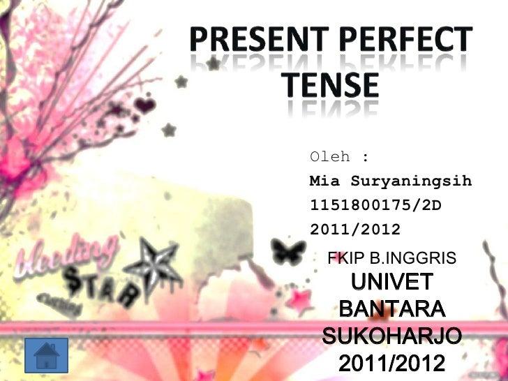 Oleh :Mia Suryaningsih1151800175/2D2011/2012 FKIP B.INGGRIS   UNIVET  BANTARA SUKOHARJO  2011/2012