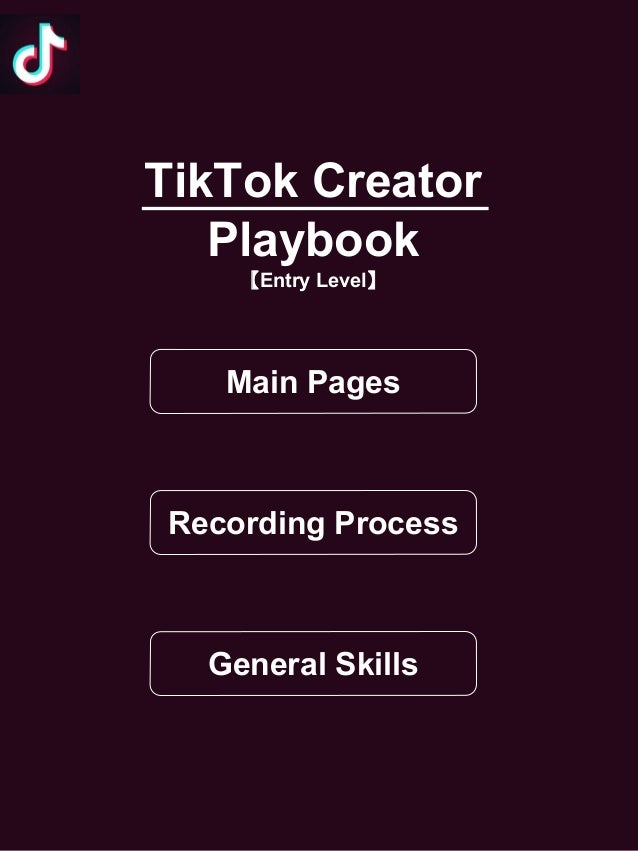 TikTok Creator Playbook 【Entry Level】 Main Pages Recording Process General Skills