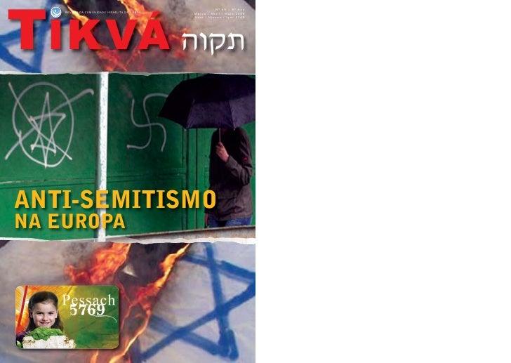 Nº 69 – 9º Ano     TIKVÁ תקוה     REVISTA DA COMUNIDADE ISRAELITA DE LISBOA   Março / Abril / Maio 2009                 ...