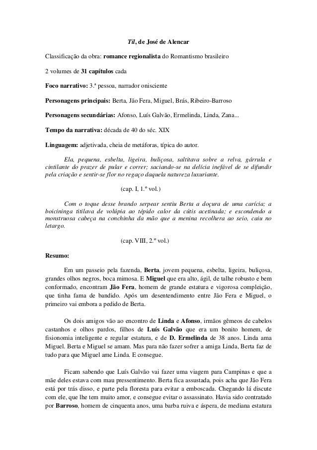 Til, de José de Alencar Classificação da obra: romance regionalista do Romantismo brasileiro 2 volumes de 31 capítulos cad...