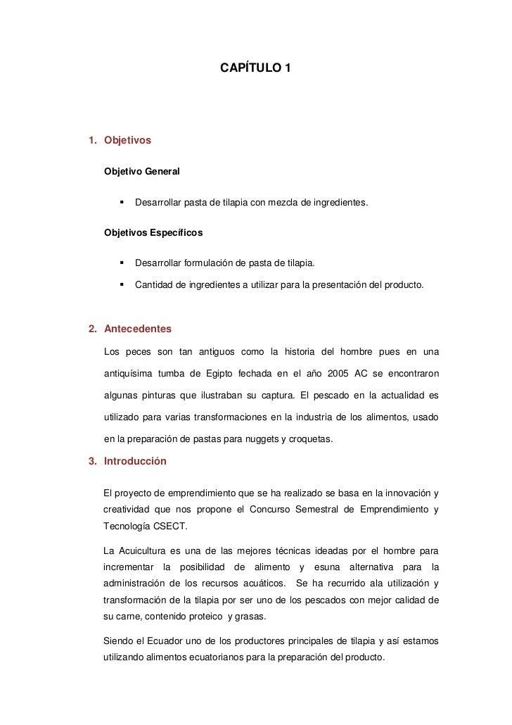 CAPÍTULO 11. Objetivos  Objetivo General        Desarrollar pasta de tilapia con mezcla de ingredientes.  Objetivos Espec...