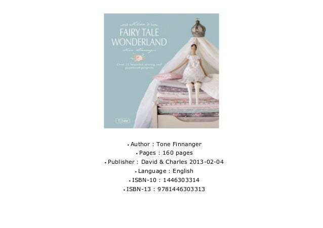 Tildas Fairytale Wonderland Over 25 Beautiful Sewing and Papercraft Projects