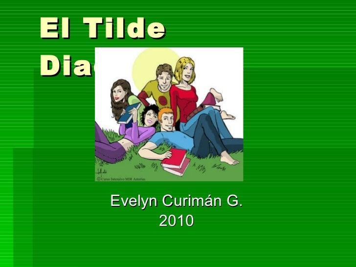 El Tilde Diacrítico Evelyn Curimán G. 2010