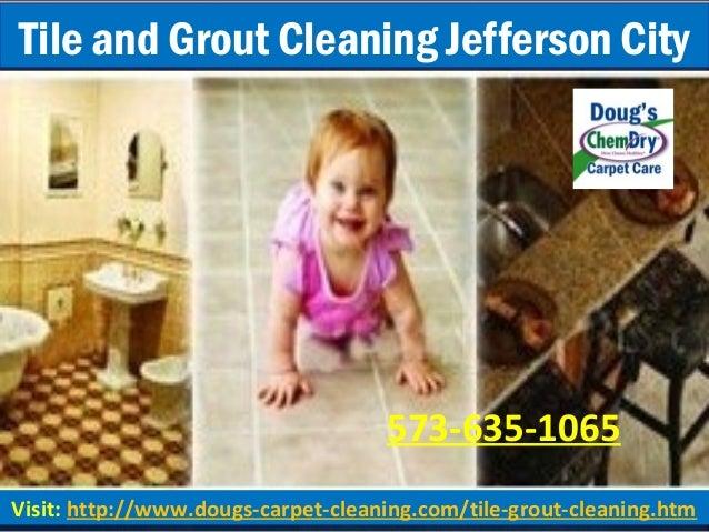 Visit: http://www.dougs-carpet-cleaning.com/tile-grout-cleaning.htm Tile and Grout Cleaning Jefferson City 573-635-1065