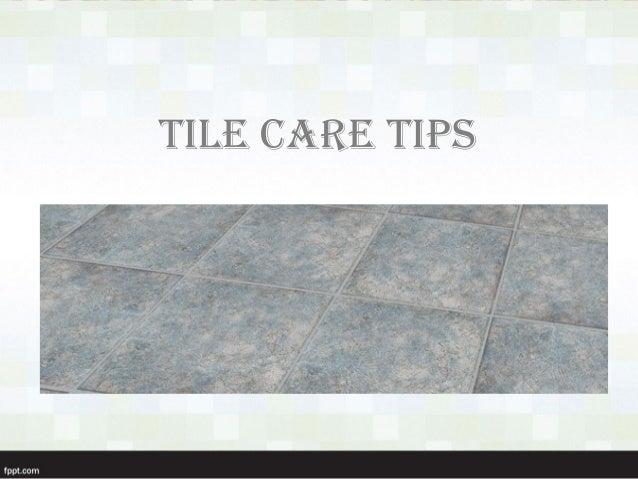 tile floor treatment tips | Tile care tips