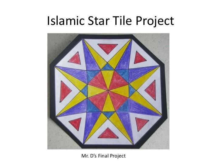 Islamic Star Tile Project      Mr. D's Final Project