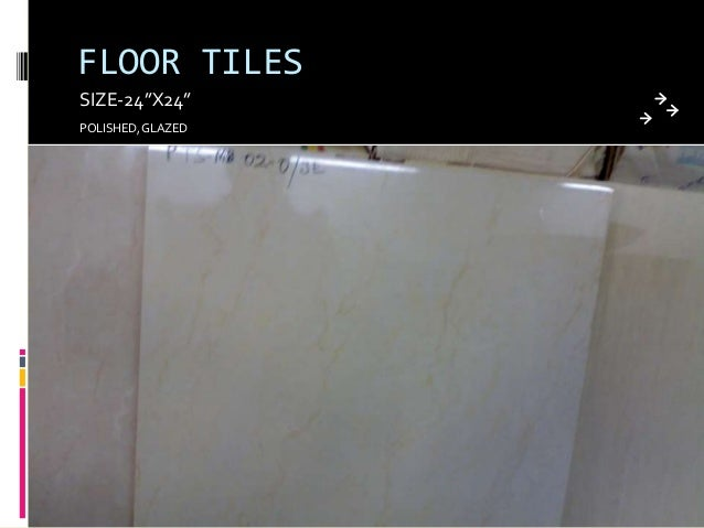 FLOOR TILES SIZE 24 X24 POLISHED GLAZED  Presentation On Tiles. Floor Tiles Size And Price