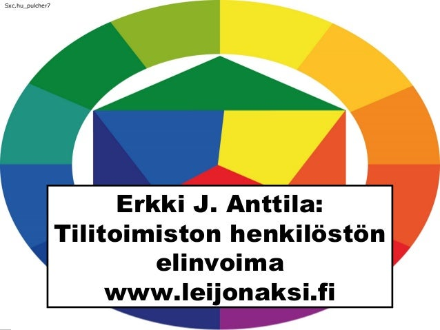 Erkki J. Anttila: Tilitoimiston henkilöstön elinvoima www.leijonaksi.fi Sxc.hu_pulcher7