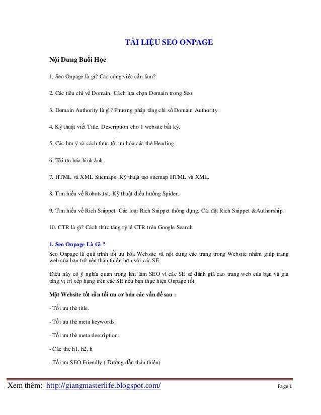 TÀI LIỆU SEO ONPAGE Nội Dung Buổi Học 1. Seo Onpage là gì? Các công việc cần làm? 2. Các tiêu chí về Domain. Cách lựa chọn...