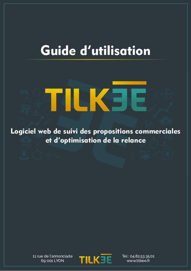 Guide d'utilisation Logiciel web de suivi des propositions commerciales et d'optimisation de la relance 11 rue de l'annonc...