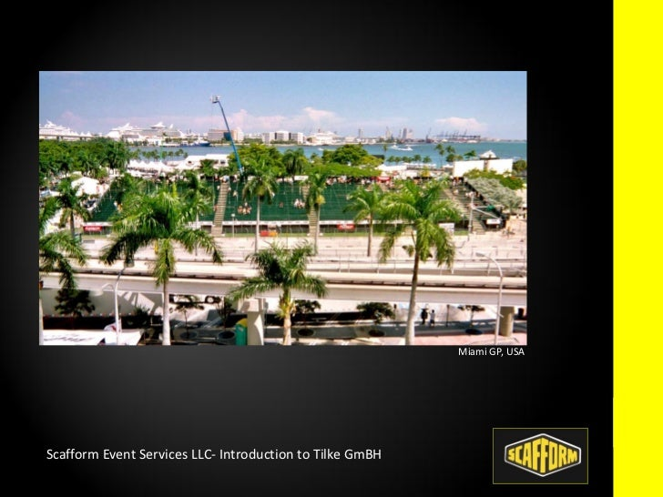 Miami GP, USAScafform Event Services LLC- Introduction to Tilke GmBH