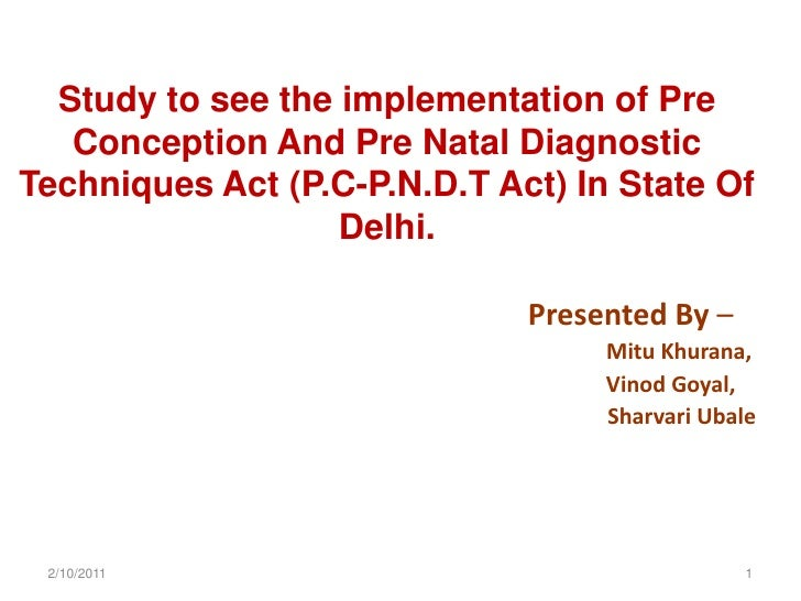 Study to see the implementation of Pre Conception And Pre Natal Diagnostic Techniques Act (P.C-P.N.D.T Act) In State Of De...