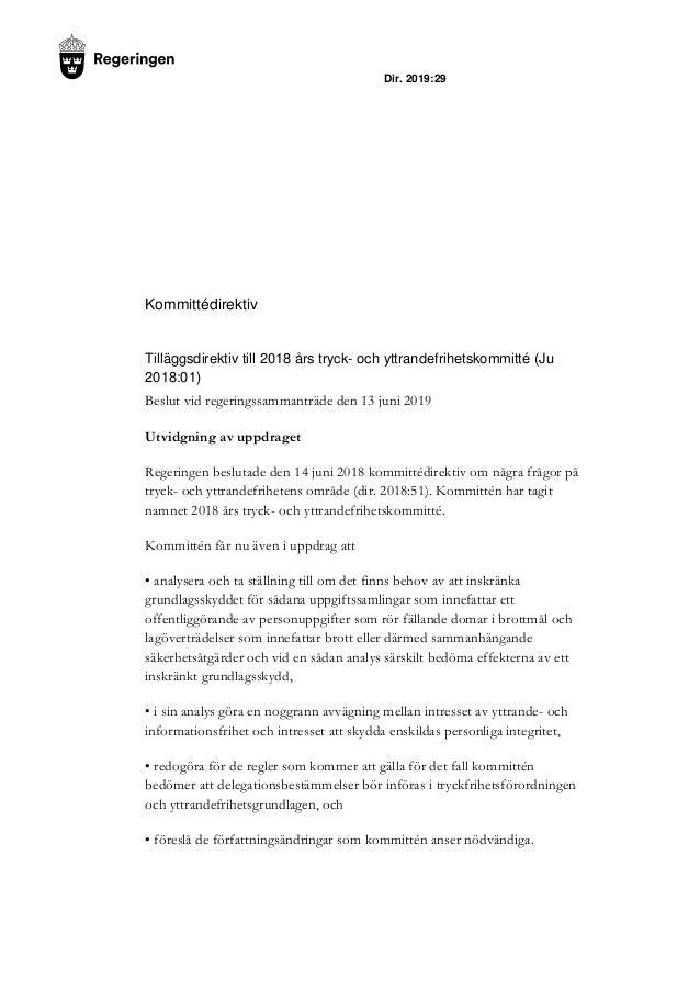 Dir. 2019:29 Kommittédirektiv Tilläggsdirektiv till 2018 års tryck- och yttrandefrihetskommitté (Ju 2018:01) Beslut vid re...