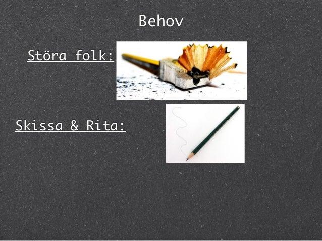 Behov Störa folk:Skissa & Rita: