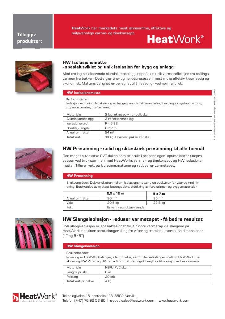 HeatWork har markedets mest lønnsomme, effektive og Tilleggs-         miljøvennlige varme- og tinekonsept. produkter:     ...