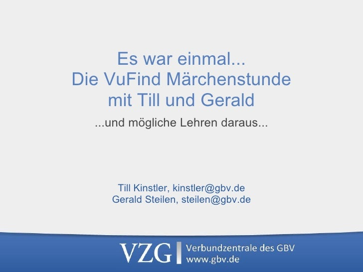 Es war einmal...Die VuFind Märchenstunde    mit Till und Gerald  ...und mögliche Lehren daraus...      Till Kinstler, kins...