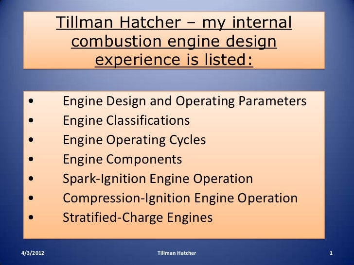 Tillman Hatcher – my internal             combustion engine design                experience is listed:  •        Engine D...