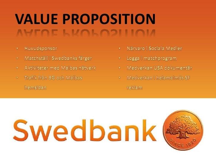 VALUE PROPOSITION<br /><ul><li>Huvudsponsor