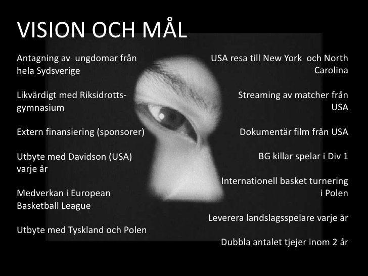 VISION OCH MÅL<br />USA resa till New York  och North Carolina<br />Streaming av matcher från  <br />USA<br />Dokumentär f...