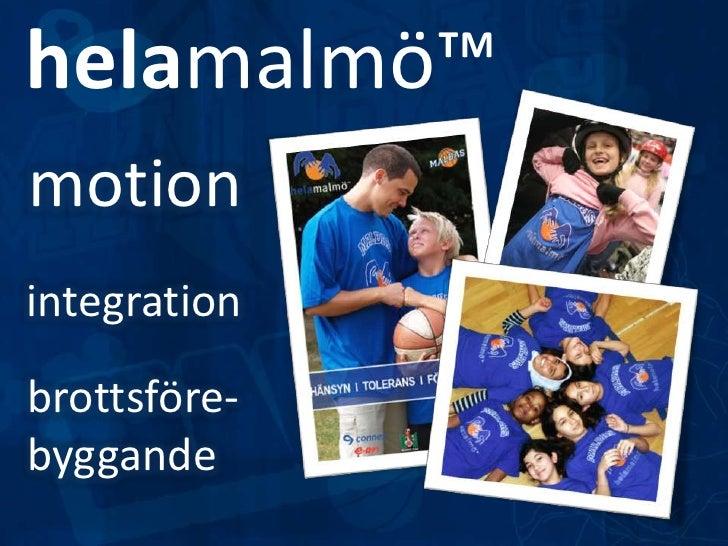 helamalmö™<br />motion<br />integration<br />brottsföre-<br />byggande<br />
