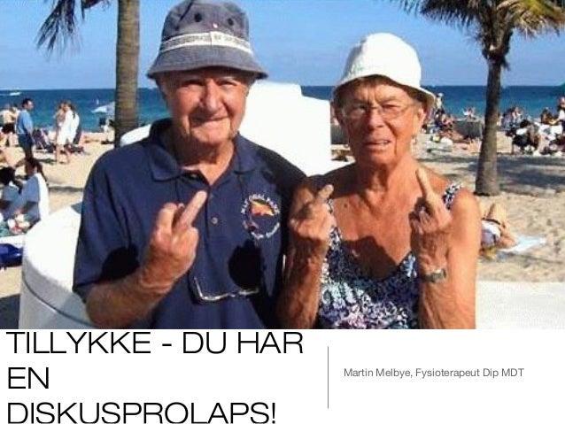 TILLYKKE - DU HAREN                  Martin Melbye, Fysioterapeut Dip MDT