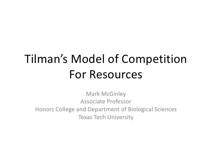 Tilman's Model of Competition For Resources<br />Mark McGinley<br />Associate Professor<br />Honors College and Department...
