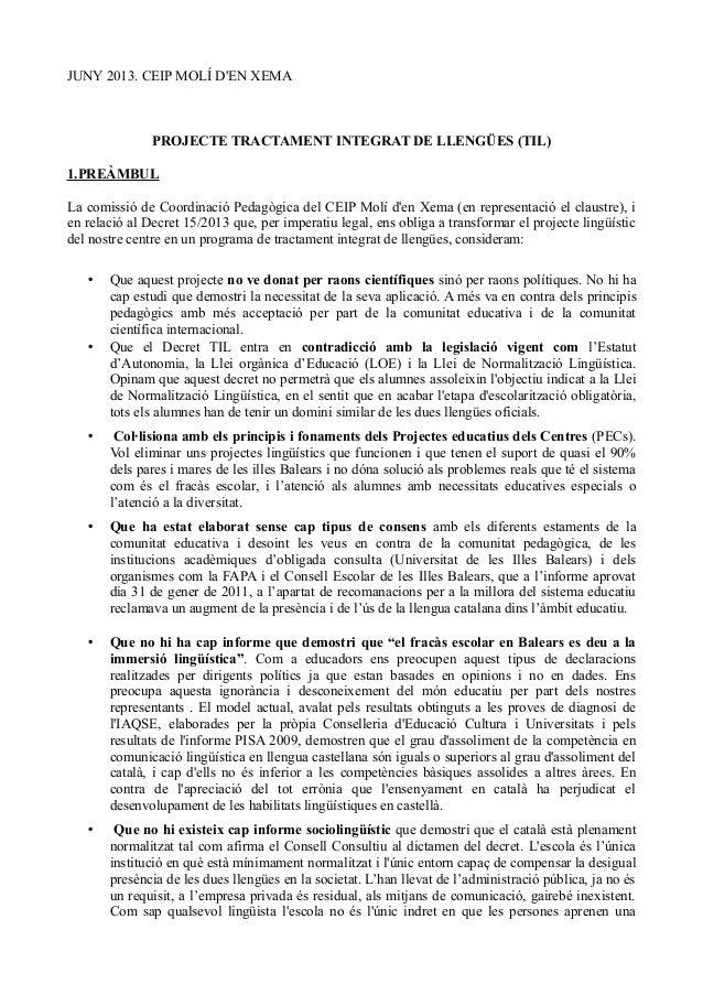 JUNY 2013. CEIP MOLÍ D'EN XEMA  PROJECTE TRACTAMENT INTEGRAT DE LLENGÜES (TIL) 1.PREÀMBUL La comissió de Coordinació Pedag...