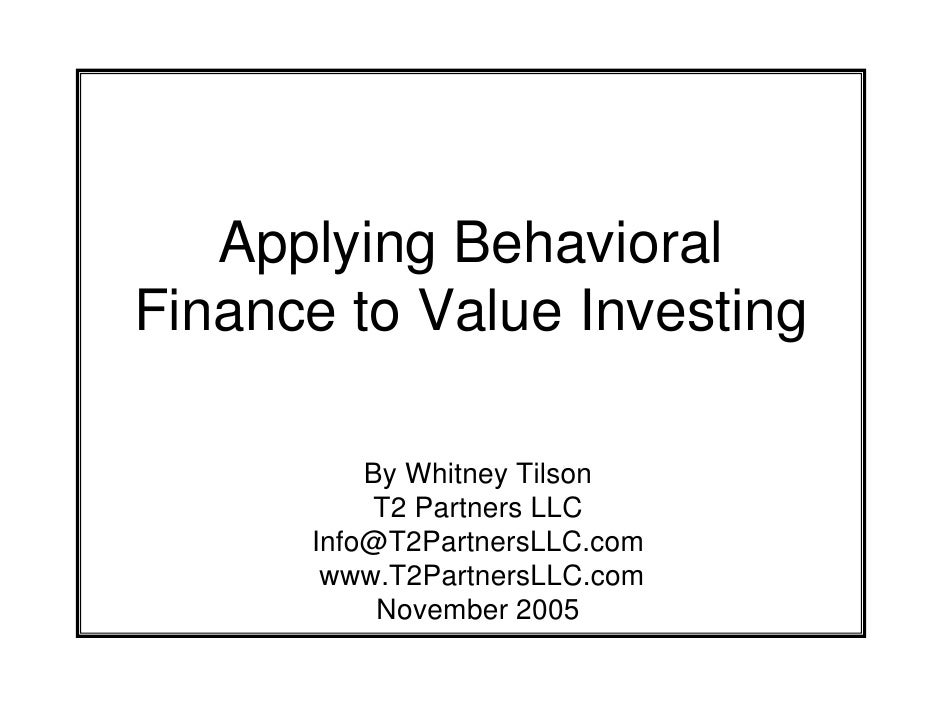 Applying Behavioral             Finance to Value Investing                                       By Whitney Tilson        ...
