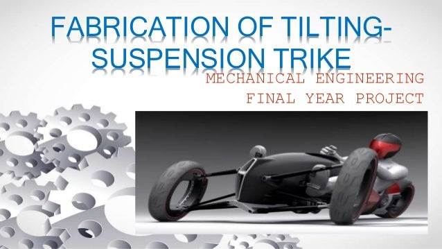 Fabrication of Tilt suspension Trike/Bike