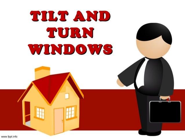 TILT ANDTILT AND TURNTURN WINDOWSWINDOWS