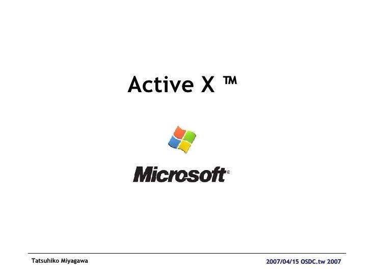 <ul><li>Active X ™ </li></ul>